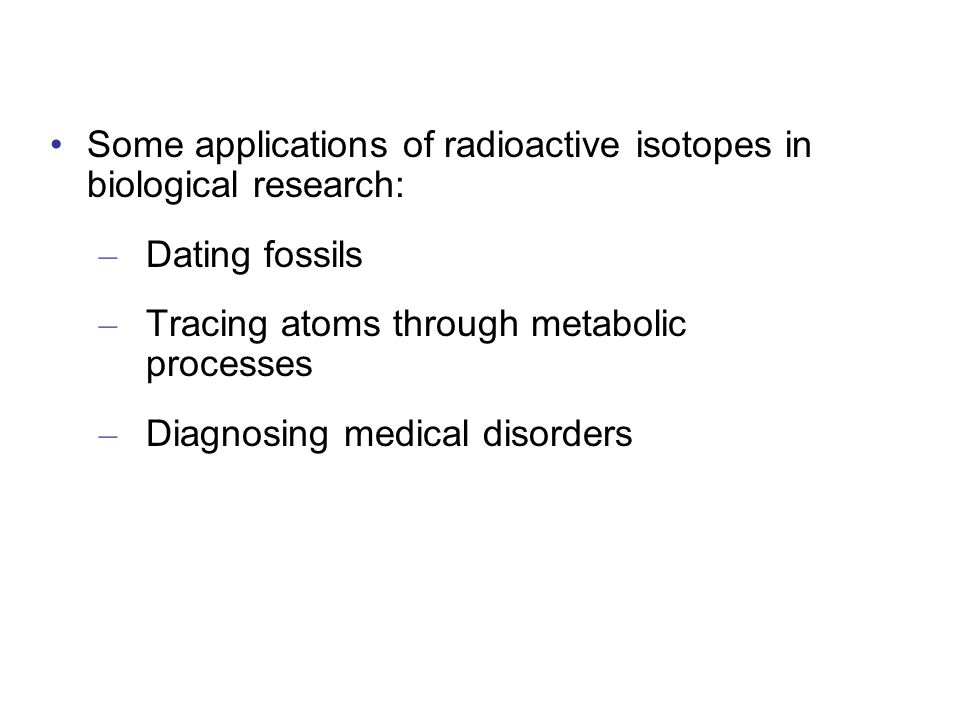 Some applications of radioactive isotopes in biological research: