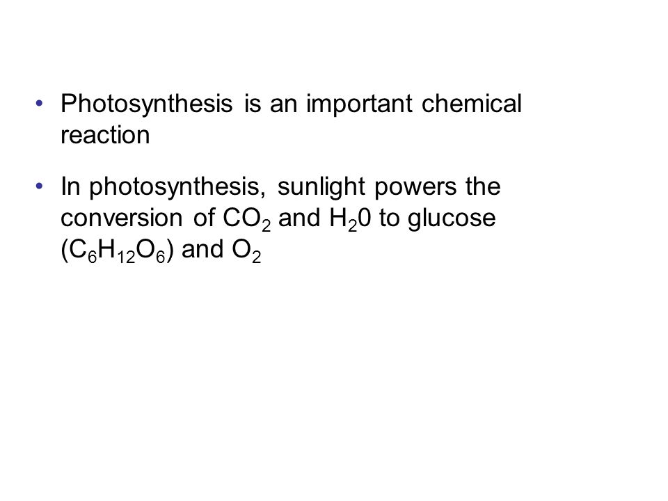 Photosynthesis is an important chemical reaction