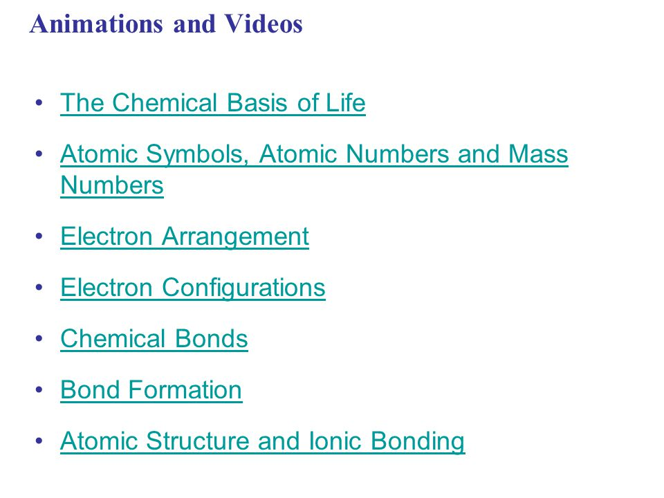 Animations and Videos The Chemical Basis of Life