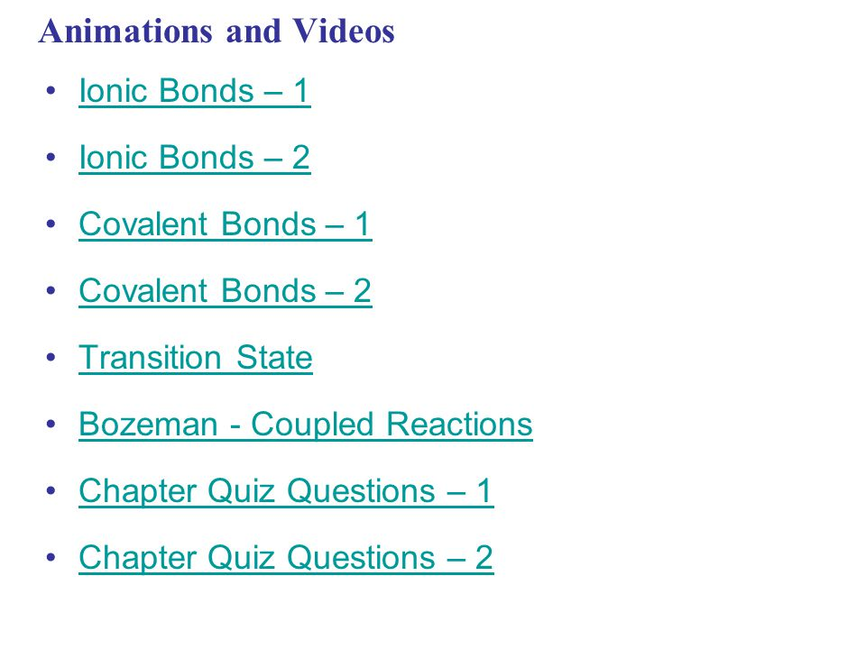 Animations and Videos Ionic Bonds – 1 Ionic Bonds – 2