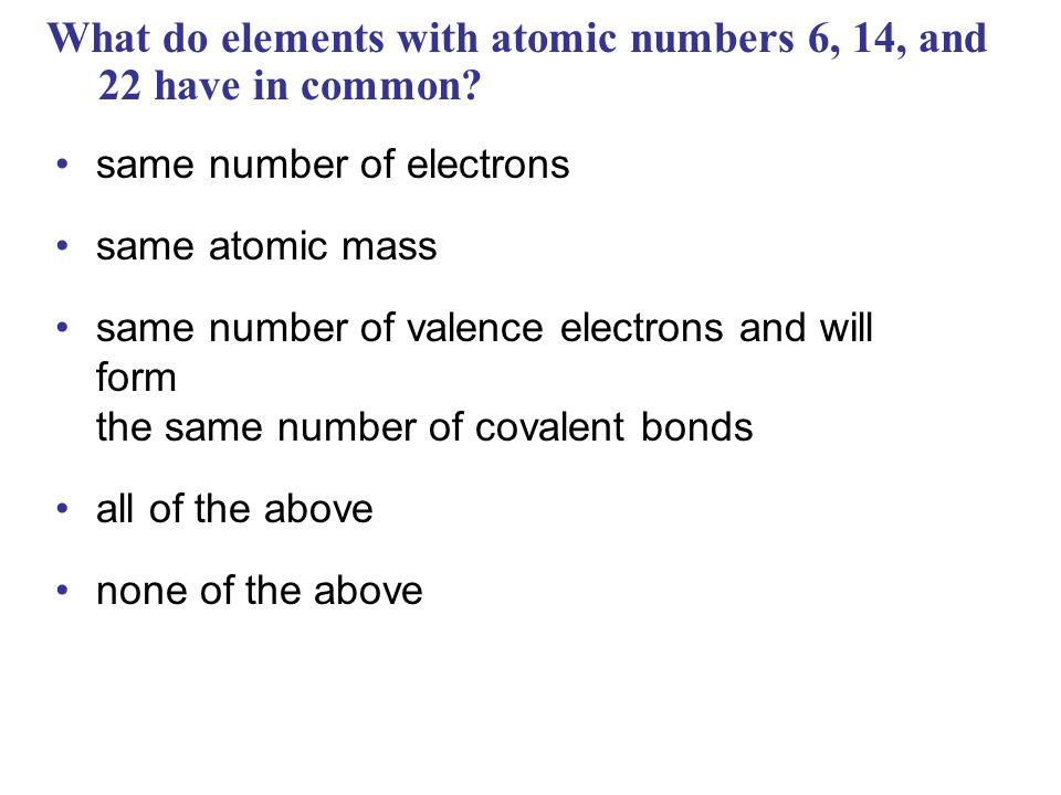 What do elements with atomic numbers 6, 14, and 22 have in common