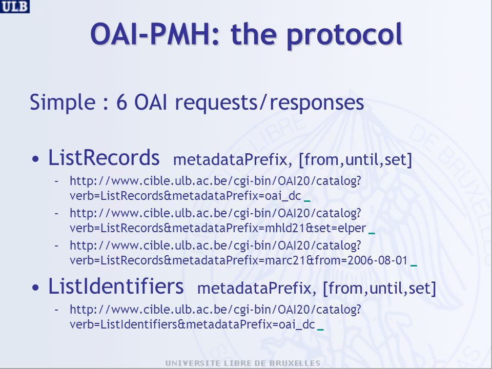 OAI-PMH: the protocol Simple : 6 OAI requests/responses