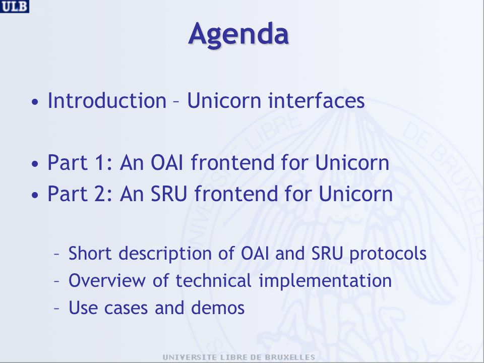 Agenda Introduction – Unicorn interfaces