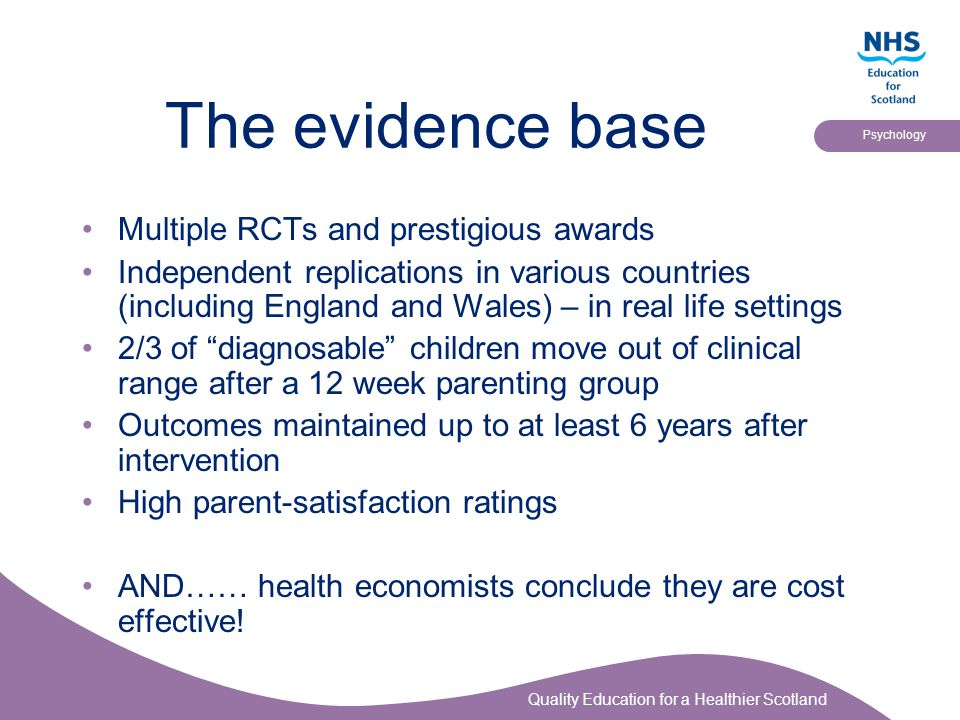 The evidence base Multiple RCTs and prestigious awards