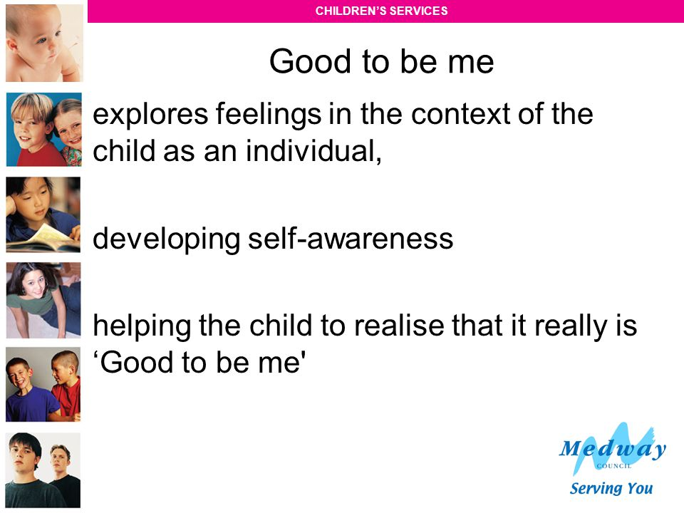 Good to be me explores feelings in the context of the child as an individual, developing self-awareness.