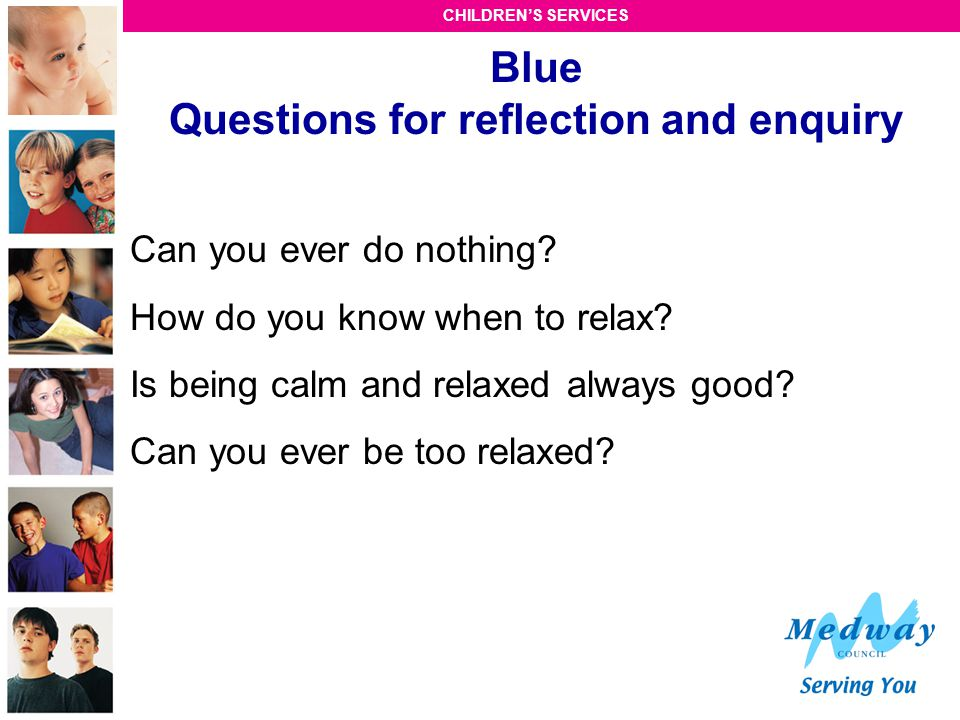 Blue Questions for reflection and enquiry