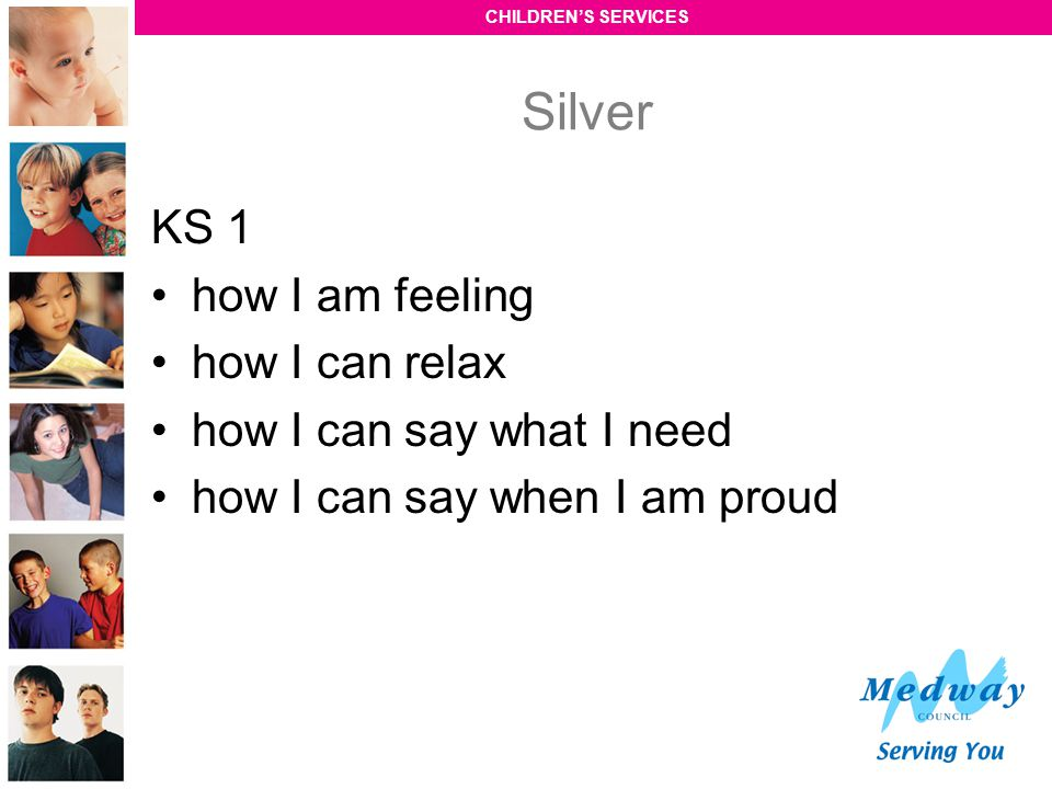 Silver KS 1 how I am feeling how I can relax how I can say what I need