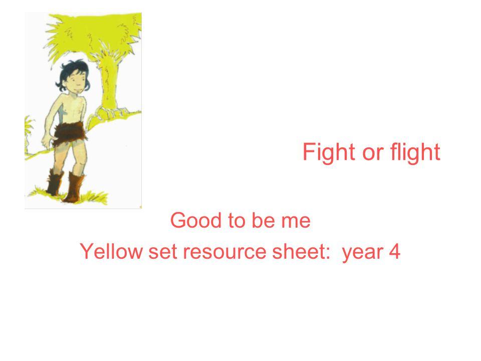 Good to be me Yellow set resource sheet: year 4