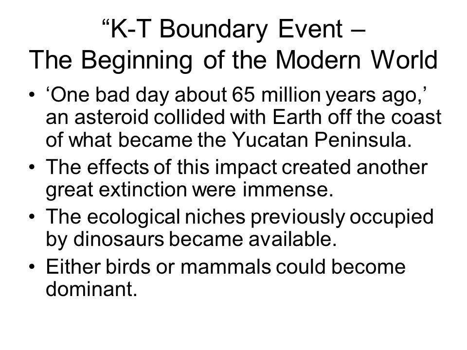 K-T Boundary Event – The Beginning of the Modern World