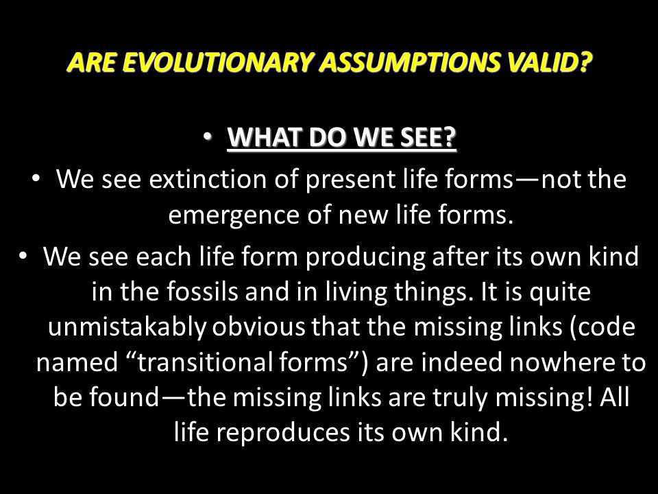 ARE EVOLUTIONARY ASSUMPTIONS VALID