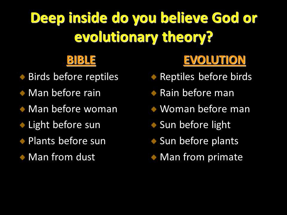 Deep inside do you believe God or evolutionary theory