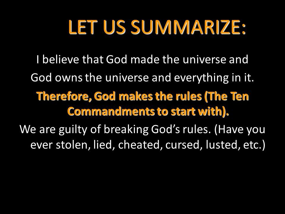 Therefore, God makes the rules (The Ten Commandments to start with).