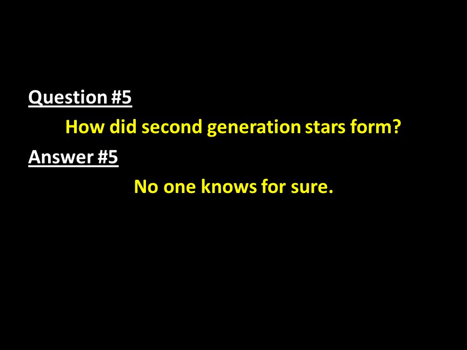 Question #5 How did second generation stars form