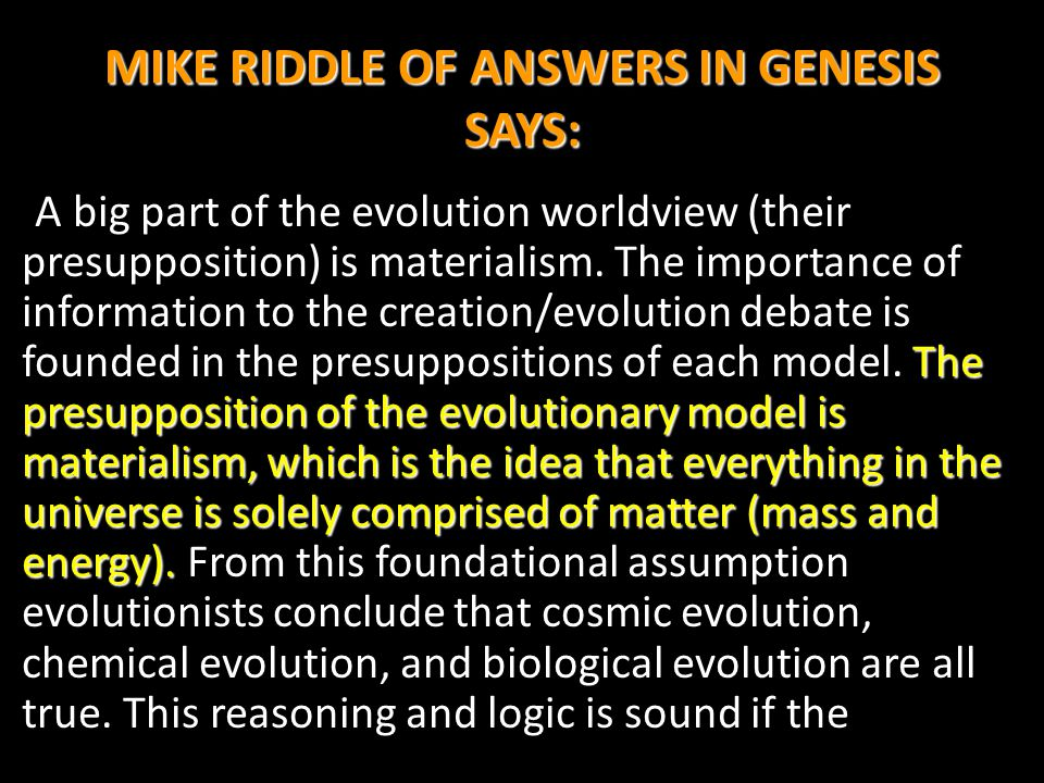 MIKE RIDDLE OF ANSWERS IN GENESIS SAYS: