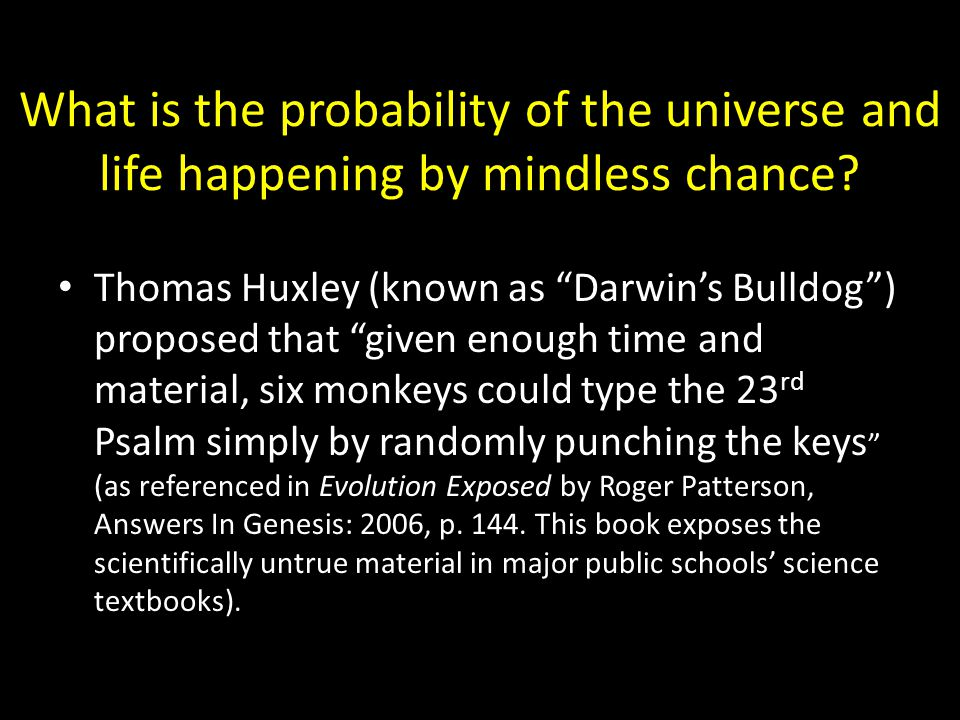 What is the probability of the universe and life happening by mindless chance