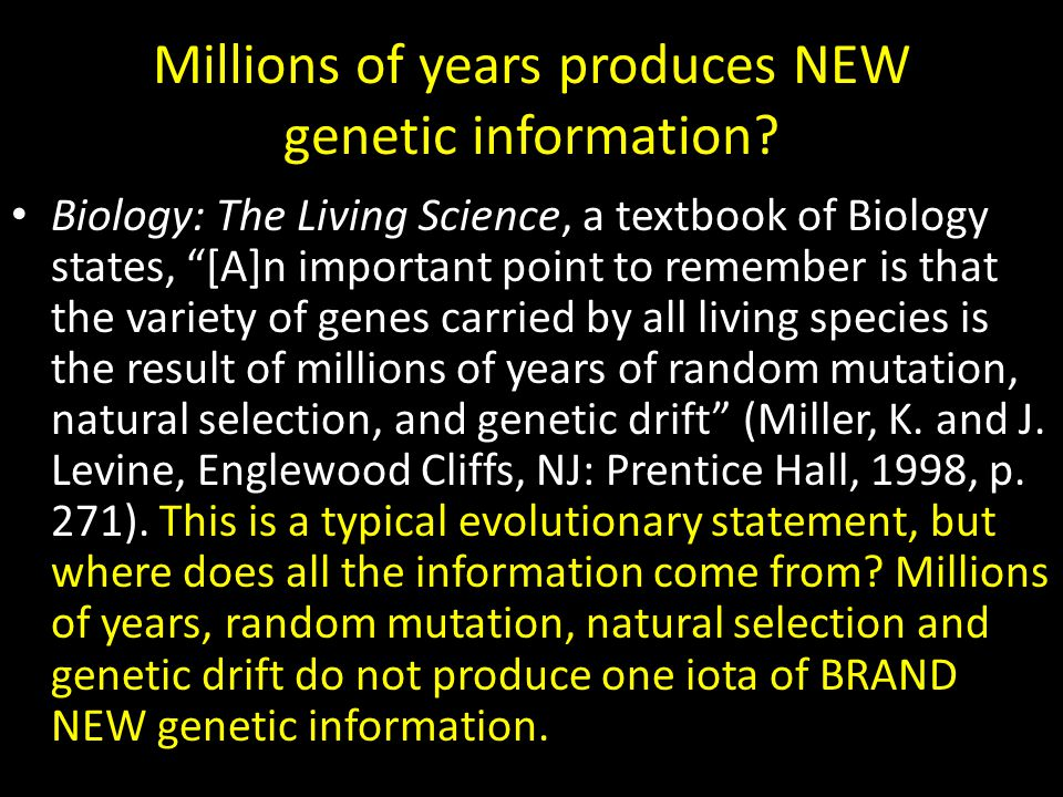 Millions of years produces NEW genetic information