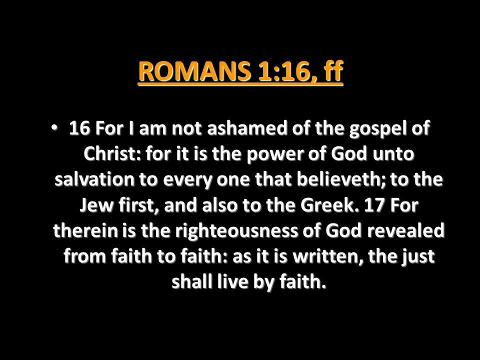 ROMANS 1:16, ff