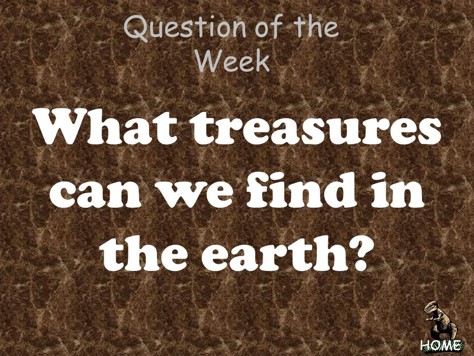 What treasures can we find in the earth