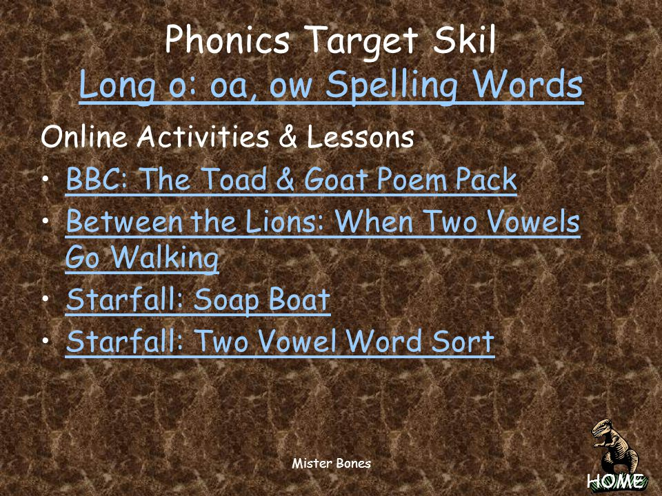 Phonics Target Skil Long o: oa, ow Spelling Words