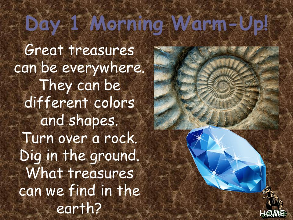 Day 1 Morning Warm-Up! Great treasures can be everywhere.