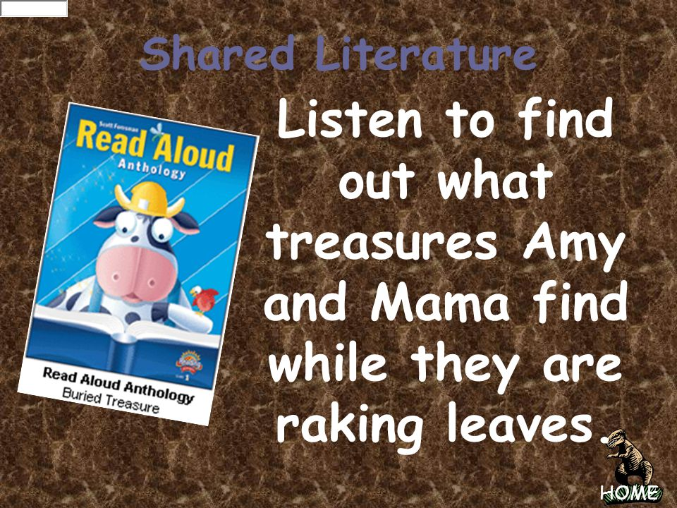 Shared Literature Listen to find out what treasures Amy and Mama find while they are raking leaves.