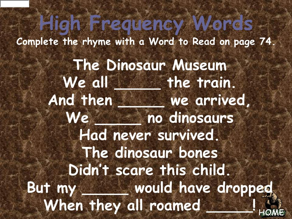 High Frequency Words The Dinosaur Museum We all _____ the train.