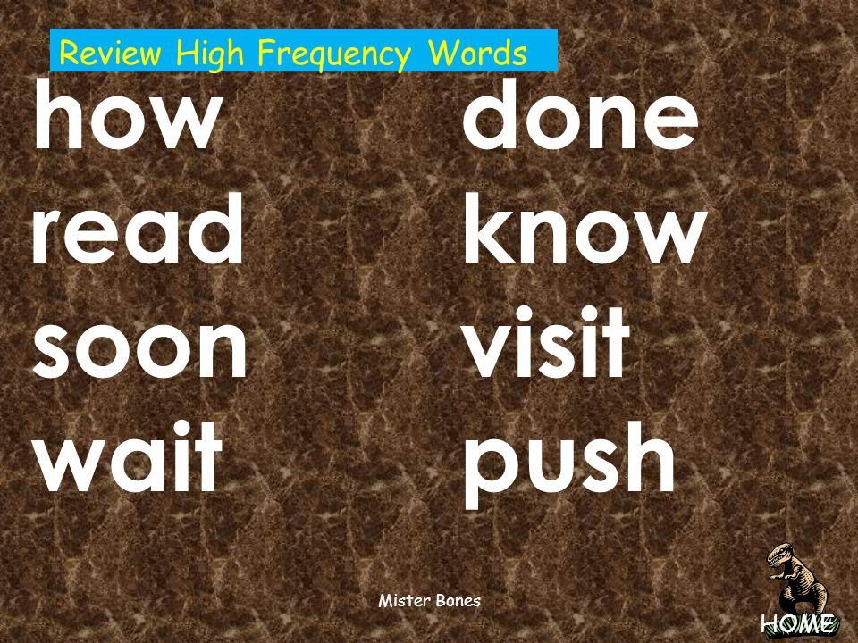 how done read know soon visit wait push Review High Frequency Words
