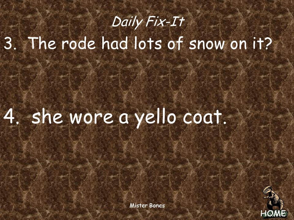 4. she wore a yello coat. 3. The rode had lots of snow on it