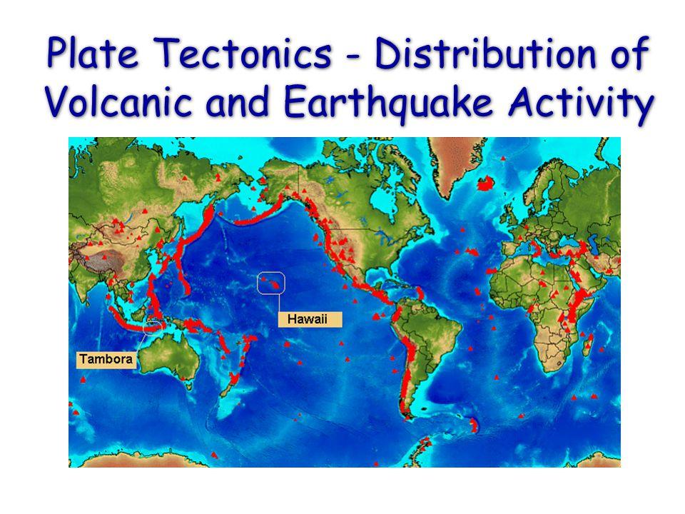 Plate Tectonics - Distribution of Volcanic and Earthquake Activity