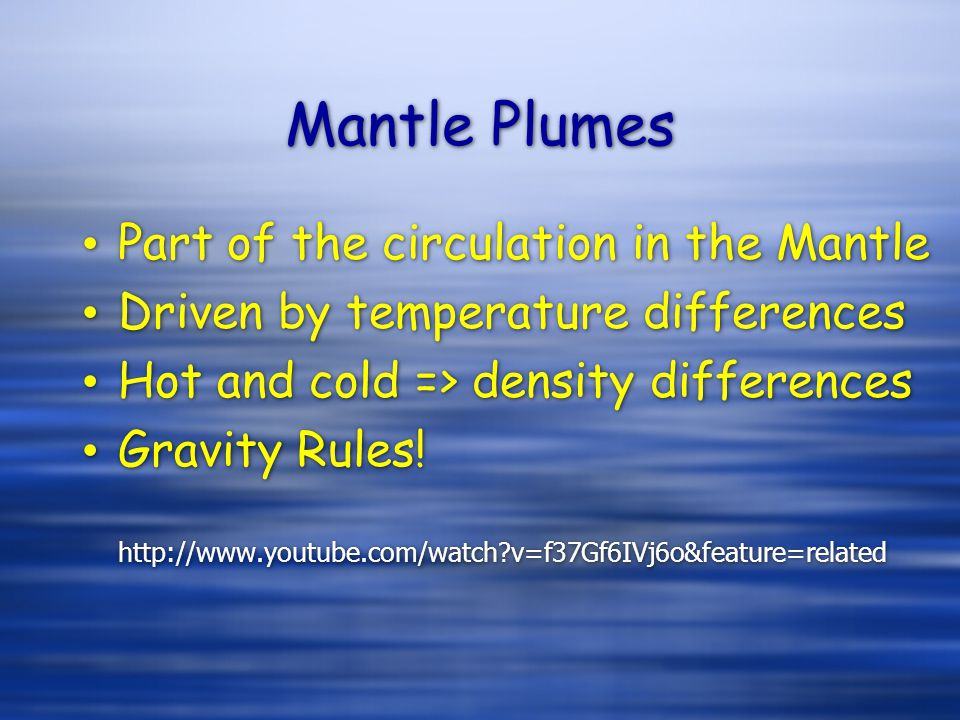 Mantle Plumes Part of the circulation in the Mantle