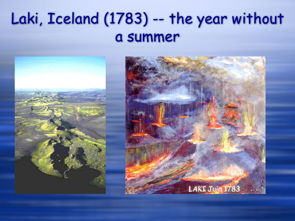 Laki, Iceland (1783) -- the year without a summer
