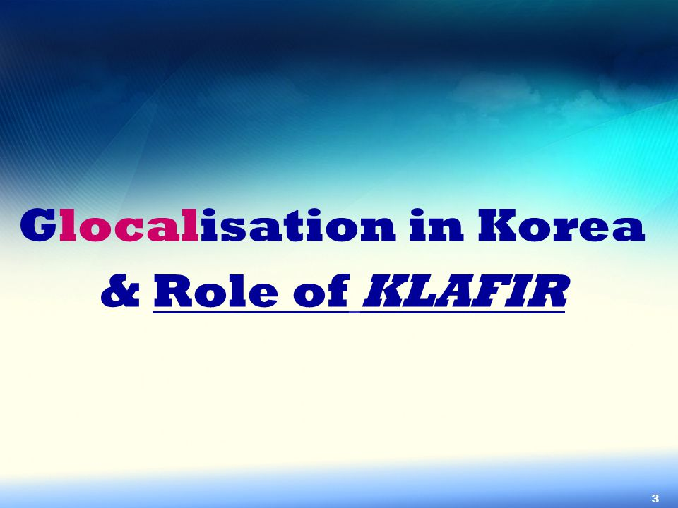 Glocalisation in Korea & Role of KLAFIR