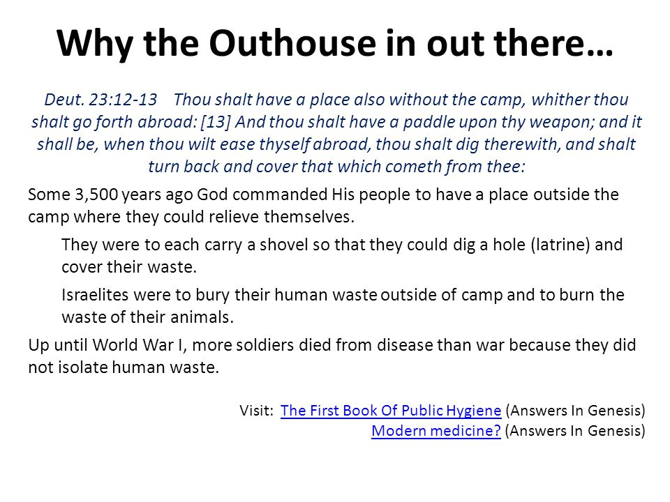Why the Outhouse in out there…