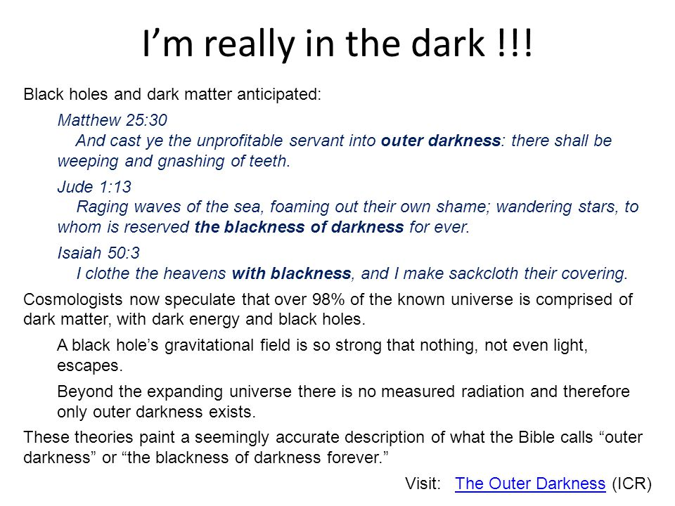I'm really in the dark !!! Black holes and dark matter anticipated:
