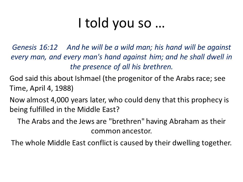 The whole Middle East conflict is caused by their dwelling together.