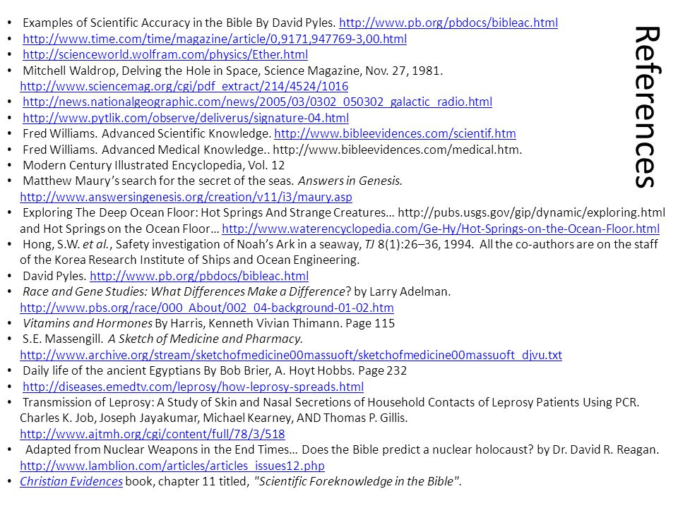 Examples of Scientific Accuracy in the Bible By David Pyles. http://www.pb.org/pbdocs/bibleac.html
