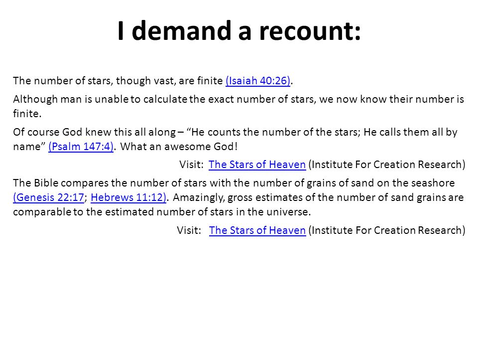 I demand a recount: The number of stars, though vast, are finite (Isaiah 40:26).