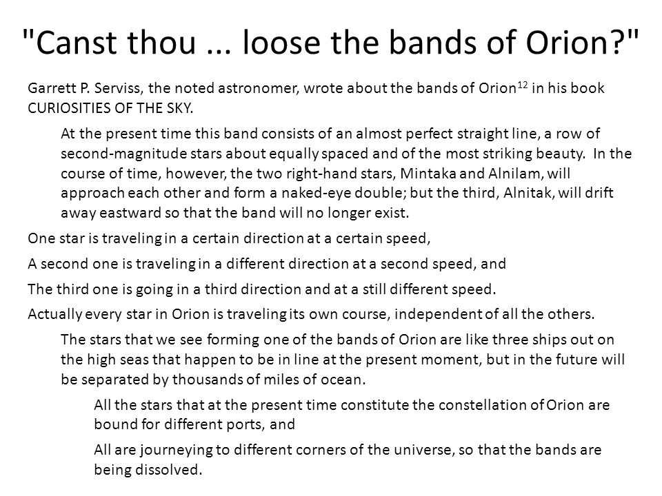 Canst thou ... loose the bands of Orion