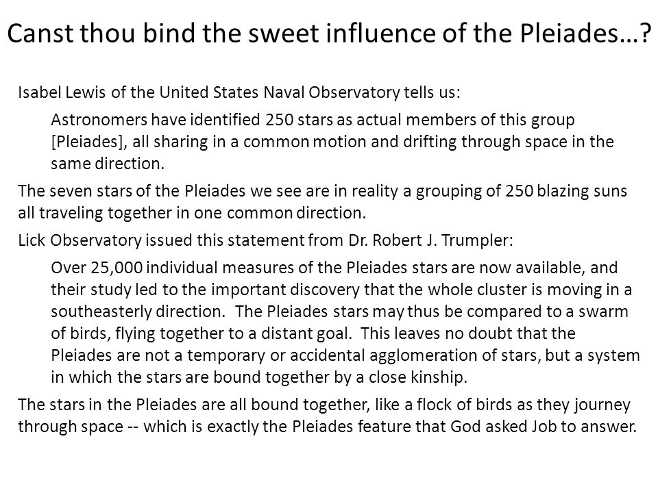 Canst thou bind the sweet influence of the Pleiades…