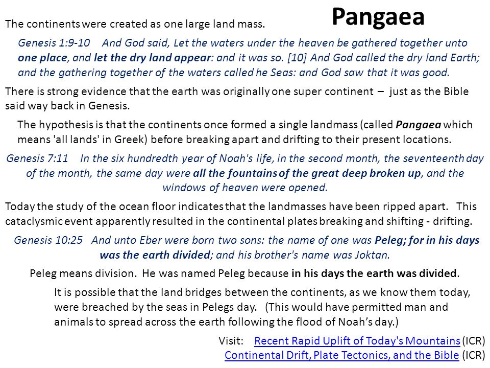 Pangaea The continents were created as one large land mass.