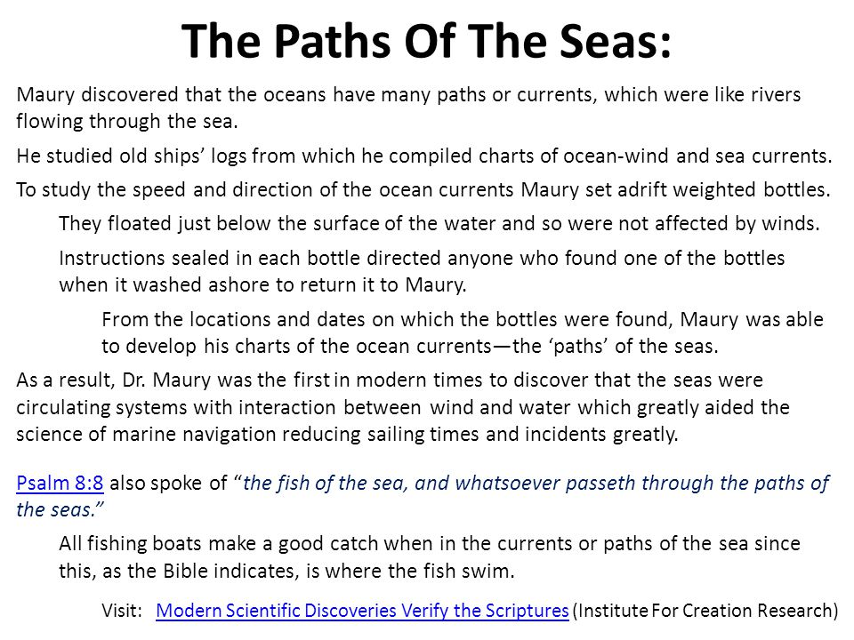 The Paths Of The Seas: Maury discovered that the oceans have many paths or currents, which were like rivers flowing through the sea.