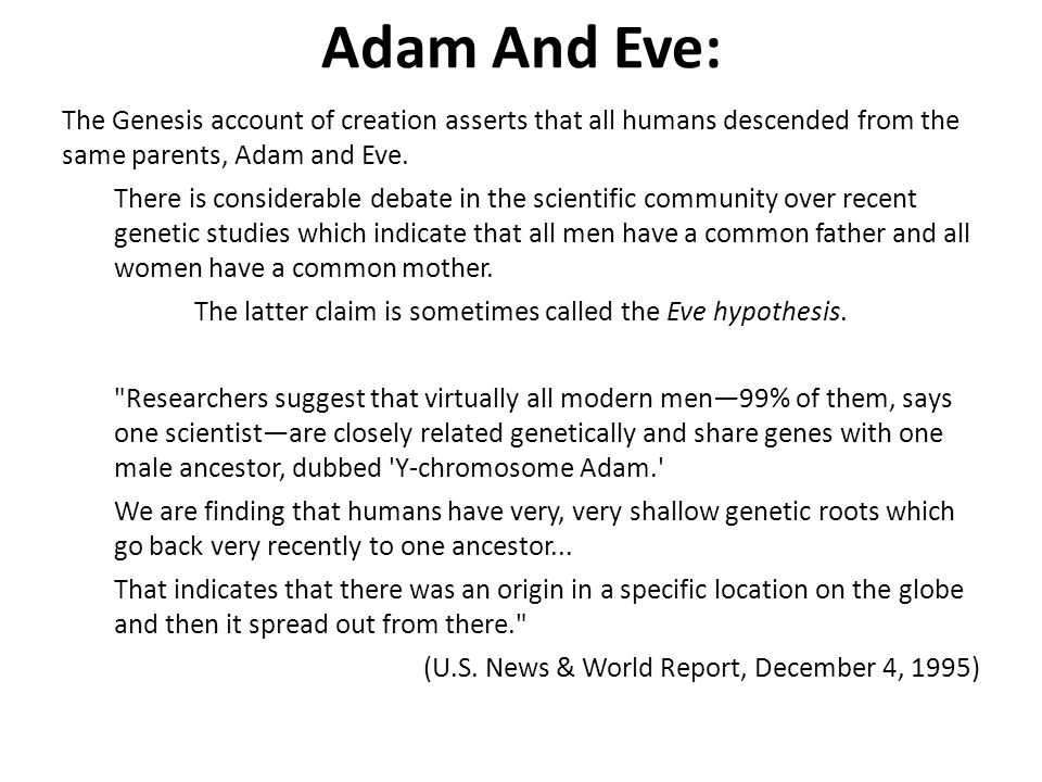 The latter claim is sometimes called the Eve hypothesis.