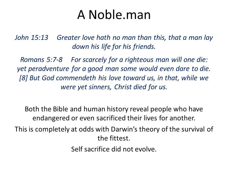 Self sacrifice did not evolve.