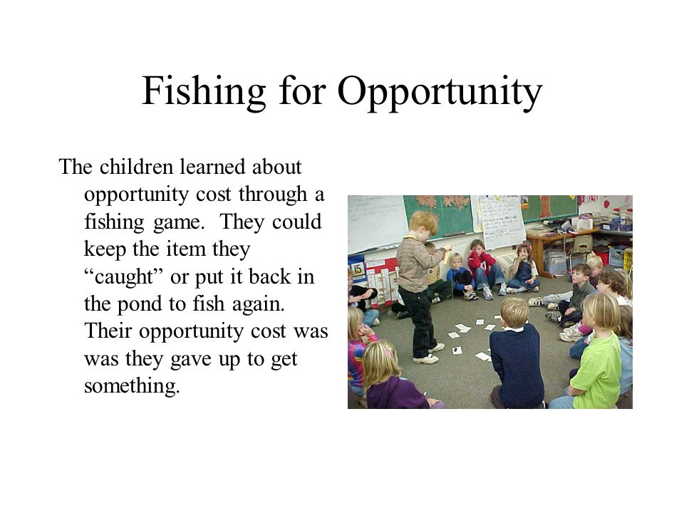 Fishing for Opportunity