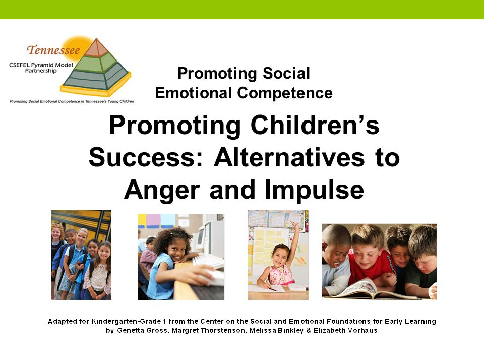 Promoting Children's Success: Alternatives to Anger and Impulse