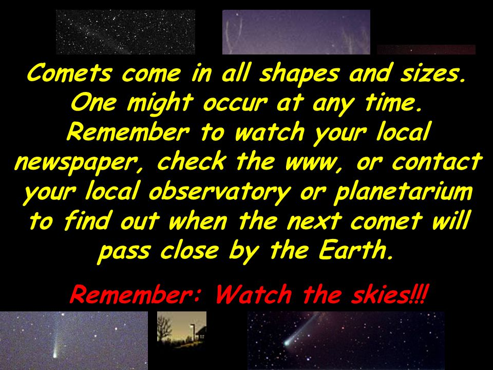 Remember: Watch the skies!!!