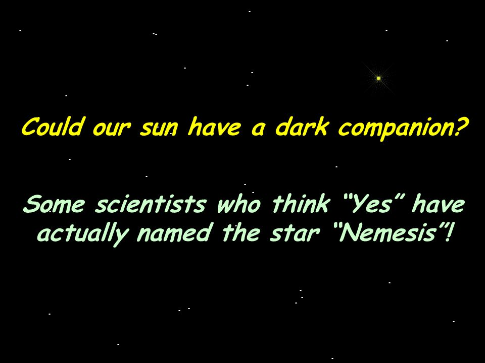 Could our sun have a dark companion