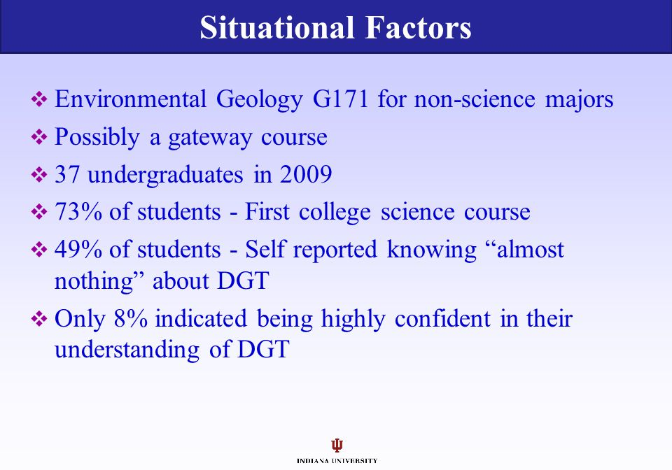 Situational Factors Environmental Geology G171 for non-science majors