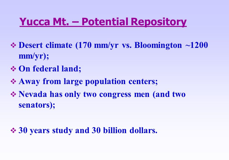 Yucca Mt. – Potential Repository