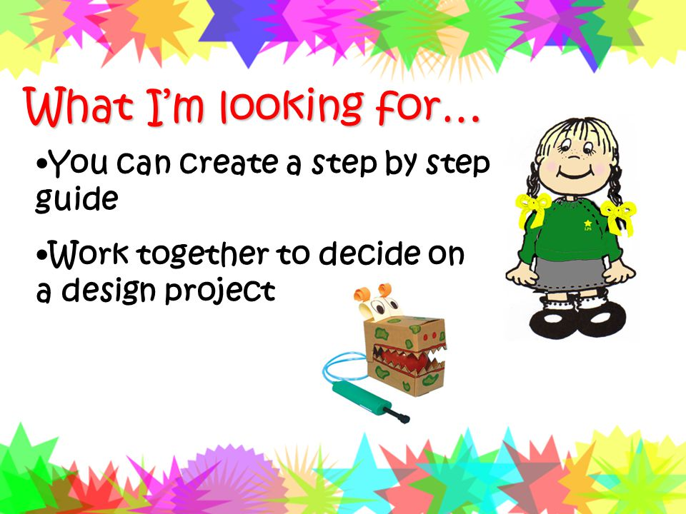 What I'm looking for… You can create a step by step guide